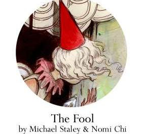 'The Fool' by Michael Staley and Nomi Chi