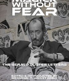 'Magick Without Fear: The Gerald Suster Letters' by George T Mortimer