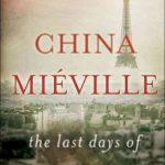 China Miéville Goes To War In 'New Paris.' Very, Very Weird War : NPR