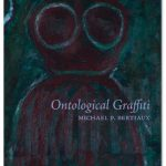 Ontological Graffiti by Michael Bertiaux
