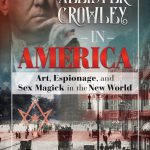 Tobias Churton: Aleister Crowley in America