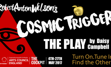 'Cosmic Trigger' – The Play