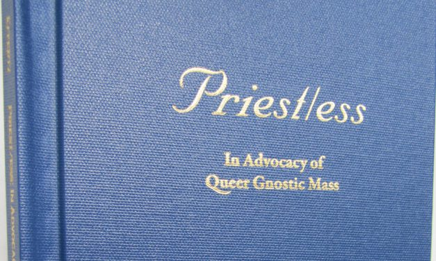 Priest/ess: In Advocacy of Queer Gnostic Mass [Updated]