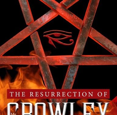 New Novel – The Resurrection of Mr Crowley