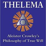 Antti Balk: The Law of Thelema – Aleister Crowley's Philosophy of True Will