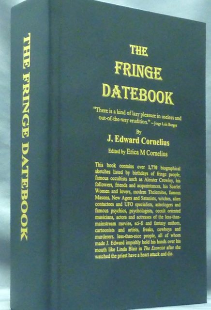 The Fringe Datebook by J Edward Cornelius: Weiser Antiquarian