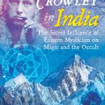 Tobias Churton: Aleister Crowley in India (Advanced Notice)