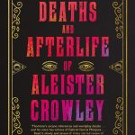 Ian Thornton: The Deaths and Afterlife of Aleister Crowley